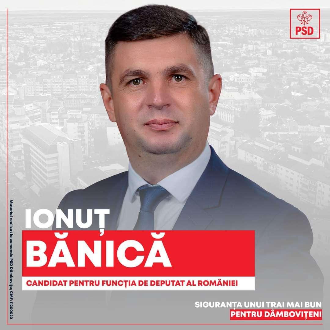 PROFIL DE CANDIDAT: Ionuț BĂNICĂ, PSD Dâmbovița, pentru CAMERA DEPUTAȚILOR din Parlamentul României!